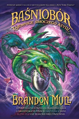 Brandon Mull - Baśniobór. Tajemnice smoczego azylu / Brandon Mull - Fablehaven: Secrets of the Dragon Sanctuary