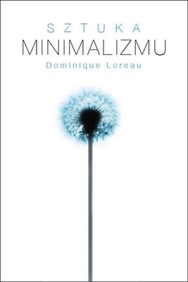 Dominique Loreau - Sztuka minimalizmu