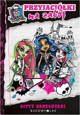 Gitty Daneshvari - Monster High. Przyjaciółki na zabój
