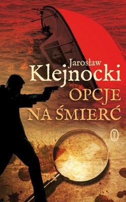 Jarosław Klejnocki - Opcje na śmierć