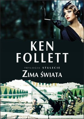 Ken Follett - Zima świata / Ken Follett - Winter of the World