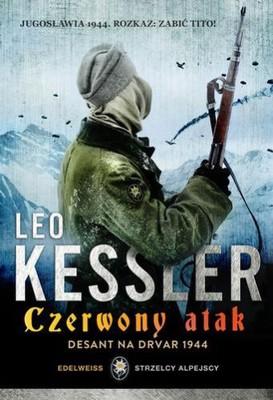 Leo Kessler - Czerwony atak. Desant na Drvar 1944 / Leo Kessler - Red Assault
