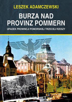 Leszek Adamczewski - Burza nad Provinz Pommern