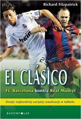 Richard FitzPatrick - El Clasico. FC Barcelona kontra Real Madryt