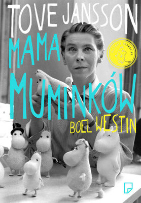 Boel Westin - Tove Jansson. Mama Muminków