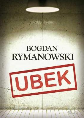 Bogdan Rymanowski - Ubek