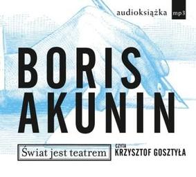 Boris Akunin - Świat jest teatrem