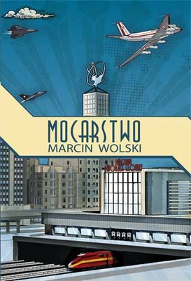 Marcin Wolski - Mocarstwo