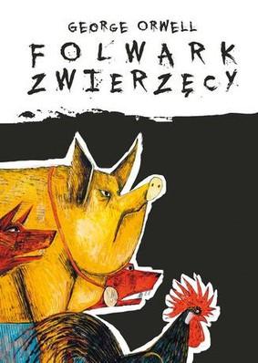 George Orwell - Folwark zwierzęcy. Ilustrowany / George Orwell - Animal Farm