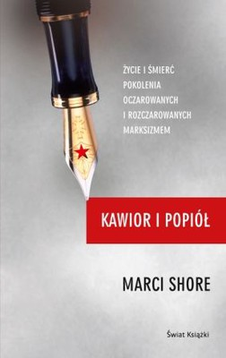 Marci Shore - Kawior i popiół / Marci Shore - Caviar and Ashes. A Warsaw Generation's Life and Death in Marxism