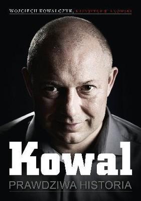 Wojciech Kowalczyk, Krzysztof Stanowski - Kowal. Prawdziwa historia