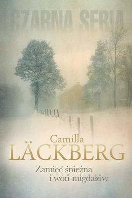 Camilla Läckberg - Zamieć śnieżna i woń migdałów