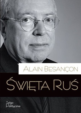 Alain Besancon - Święta Ruś