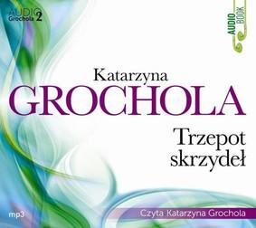 Katarzyna Grochola - Trzepot skrzydeł