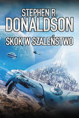 Stephen R. Donaldson - Skok w szaleństwo / Stephen R. Donaldson - The Gap into Madness: Chaos and Order