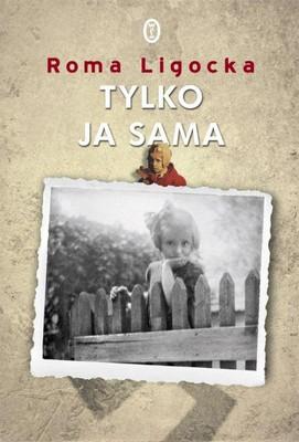 Roma Ligocka - Tylko ja sama