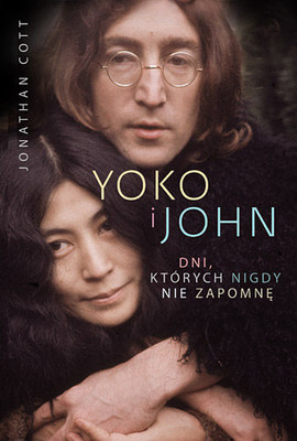 Jonathan Cott - Yoko i John. Dni, których nigdy nie zapomnę / Jonathan Cott - Days That I'll Remember. Spending Time with John Lennon and Yoko Ono