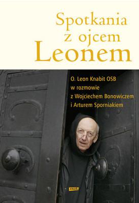 Leon Knabit, Artur Sporniak - Spotkania z ojcem Leonem