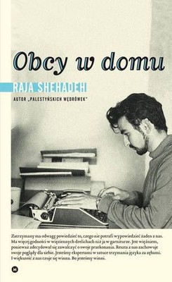 Raja Shehadeh - Obcy w domu / Raja Shehadeh - Les Inconnus Dans la Maison