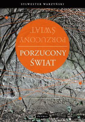 Sylwester Warzyński - Porzucony świat