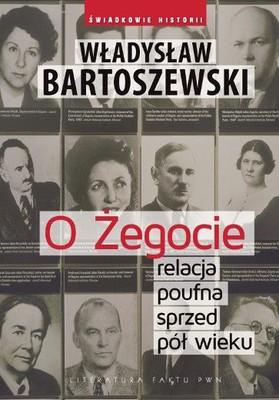 Władysław Bartoszewski - O Żegocie relacja poufna sprzed pół wieku