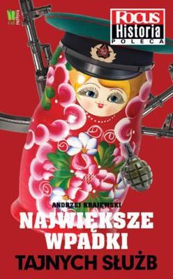 Andrzej Krajewski - Największe wpadki tajnych służb