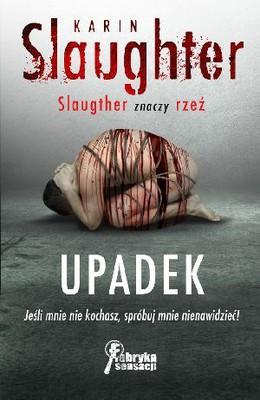 Karin Slaughter - Upadek / Karin Slaughter - La chute