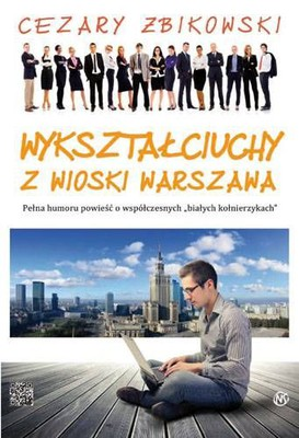 Cezary Żbikowski - Wykształciuchy z wioski Warszawa
