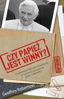 Geoffrey Robertson - Czy papież jest winny?