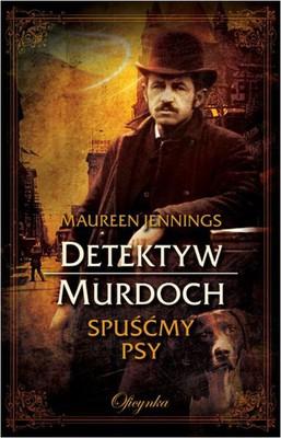 Maureen Jennings - Spuśćmy psy / Maureen Jennings - Let Loose the Dogs
