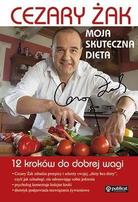 Cezary Żak - Moja skuteczna dieta. 12 kroków do dobrej wagi