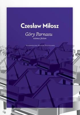 Czesław Miłosz - Góry Parnasu