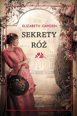 Elizabeth Camden - Sekrety róż / Elizabeth Camden - The Rose of Winslow Street