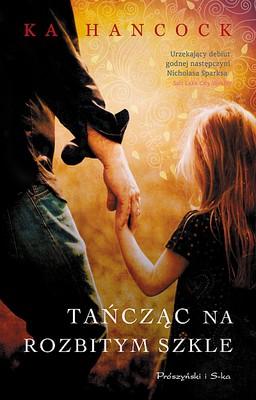 Ka Hancock - Tańcząc na rozbitym szkle / Ka Hancock - Dancing on Broken Glass