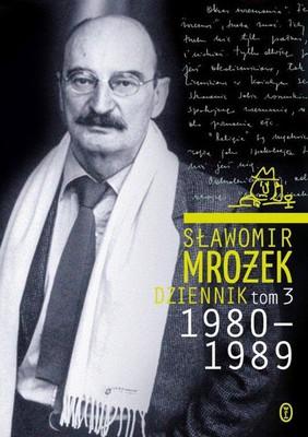 Sławomir Mrożek - Dziennik. 1980-1989.Tom 3