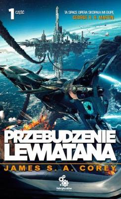 James S. A. Corey - Przebudzenie Lewiatana. Część 1 / James S. A. Corey - Leviathan Wakes