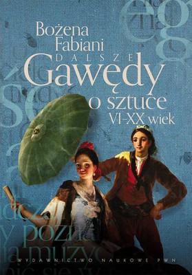 Bożena Fabiani - Dalsze gawędy o sztuce VI-XX wiek