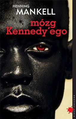 Henning Mankell - Mózg Kennedy'ego / Henning Mankell - Kennedys hjärna