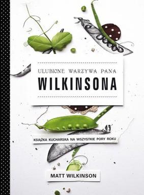 Matt Wilkinson - Ulubione warzywa pana Wilkinsona / Matt Wilkinson - Mr Wilkinson's Favourite Vegetables