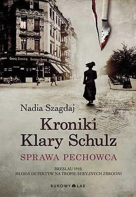 Nadia Szagdaj - Kroniki Klary Schulz. Sprawa pechowca