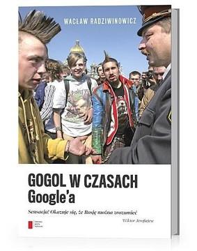 Wacław Radziwinowicz - Gogol w czasach Google'a