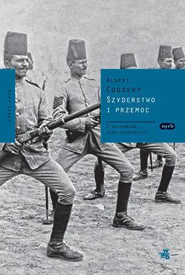 Albert Cossery - Szyderstwo i przemoc / Albert Cossery - La violence et la dérision