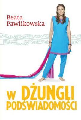 Beata Pawlikowska - W dżungli podświadomości