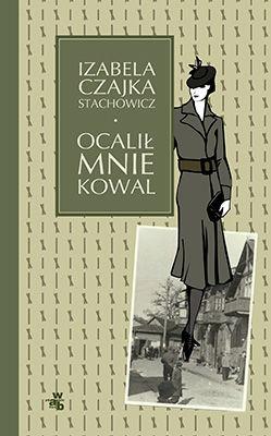 Izabela Czajka-Stachowicz - Ocalił mnie kowal