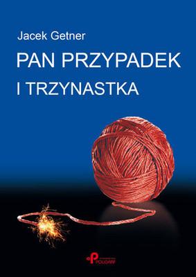 Jacek Getner - Pan Przypadek i trzynastka