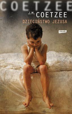 John Maxwell Coetzee - Dzieciństwo Jezusa / John Maxwell Coetzee - The Childhood of Jesus