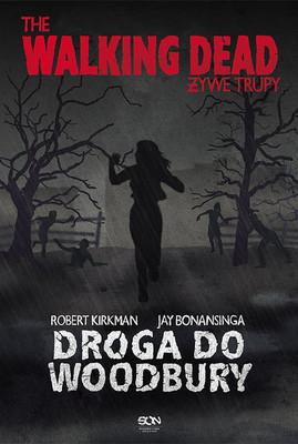 Robert Kirkman, Jay Bonansinga - The Walking Dead 2. Droga do Woodbury
