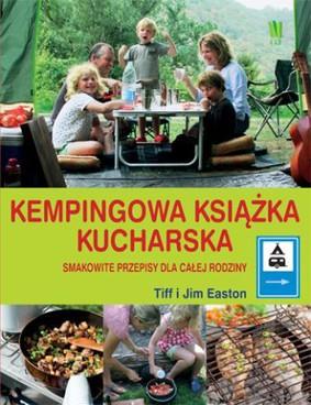 Tim Easton, Tiff Easton - Kempingowa książka kucharska
