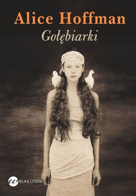 Alice Hoffman - Gołębiarki / Alice Hoffman - The Dovekeepers