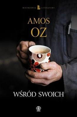 Amos Oz - Wśród swoich / Amos Oz - Between Friends